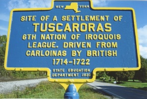 Site of a settlement of Tuscaroras. 6th Nation of Iroquois League. Driven from Carolinas by British, 1714-1722.